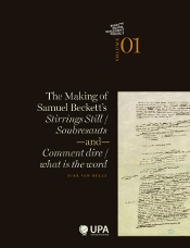 THE MAKING OF SAMUEL BECKETT'S STIRRINGS STILL / SOUBRESAUTS AND COMMENT DIRE/...