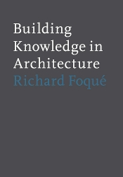 BUILDING KNOWLEDGE IN ARCHITECTURE