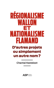 REGIONALISME WALLON ET NATIONALISME FLAMAND