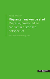 MIGRANTEN MAKEN DE STAD (Paul Verbraekenlezing 2015)